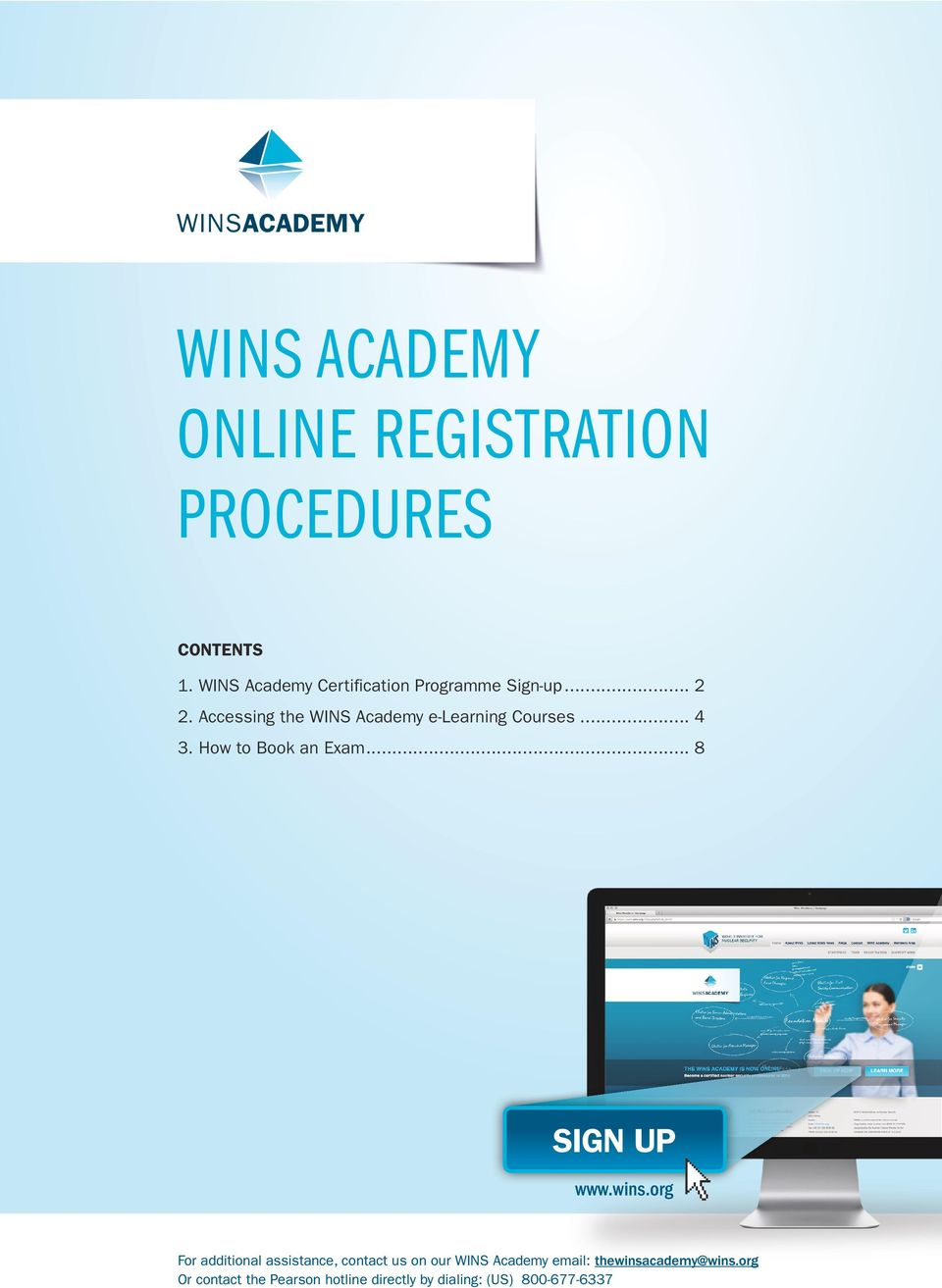 Accessing the WINS Academy e-learning Courses... 4 3. How to Book an Exam... 8 SIGN UP www.