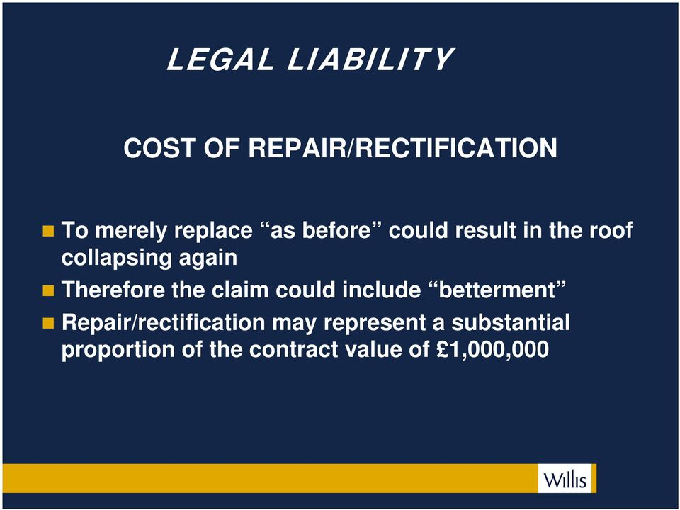 the claim could include betterment Repair/rectification may