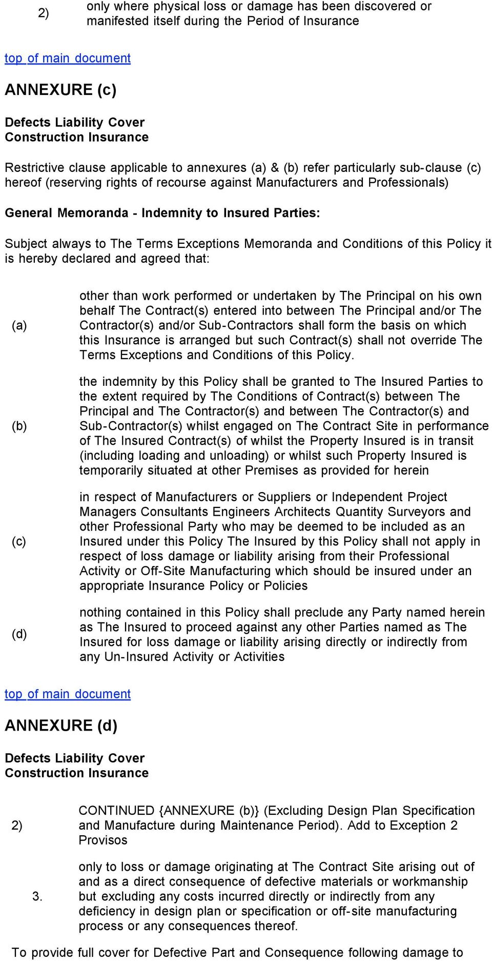 Conditions Of This Policy It Is Hereby Declared And Agreed That: (a) (