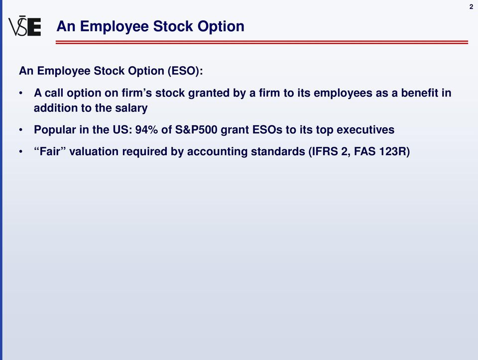 addition to the salary Popular in the US: 94% of S&P500 grant ESOs to its