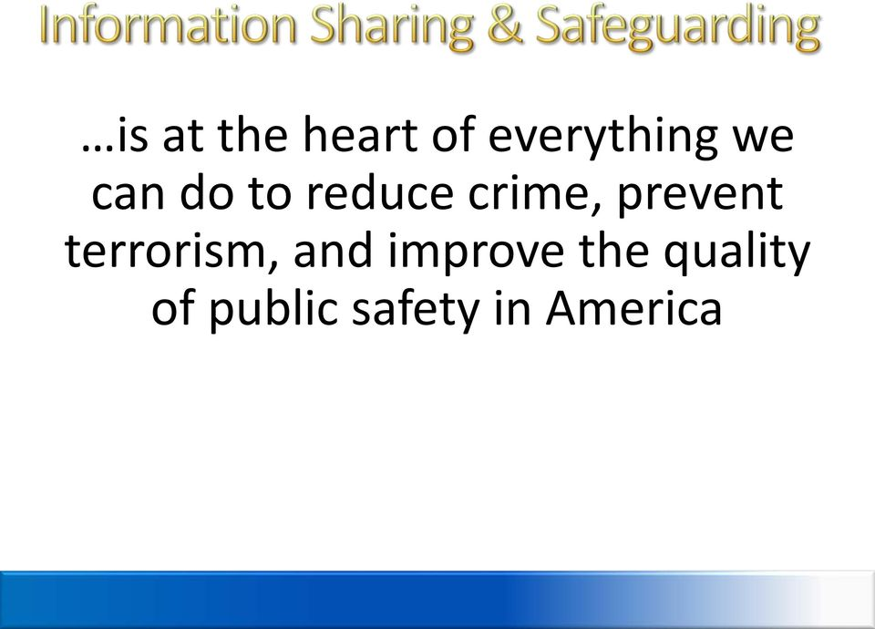 prevent terrorism, and improve