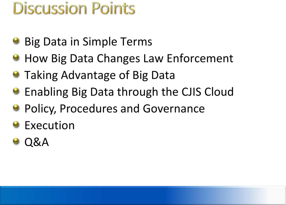 Big Data Enabling Big Data through the CJIS
