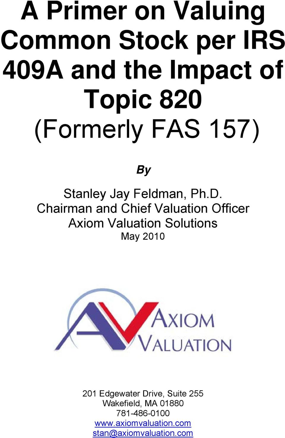 Chairman and Chief Valuation Officer Axiom Valuation Solutions May 2010 201