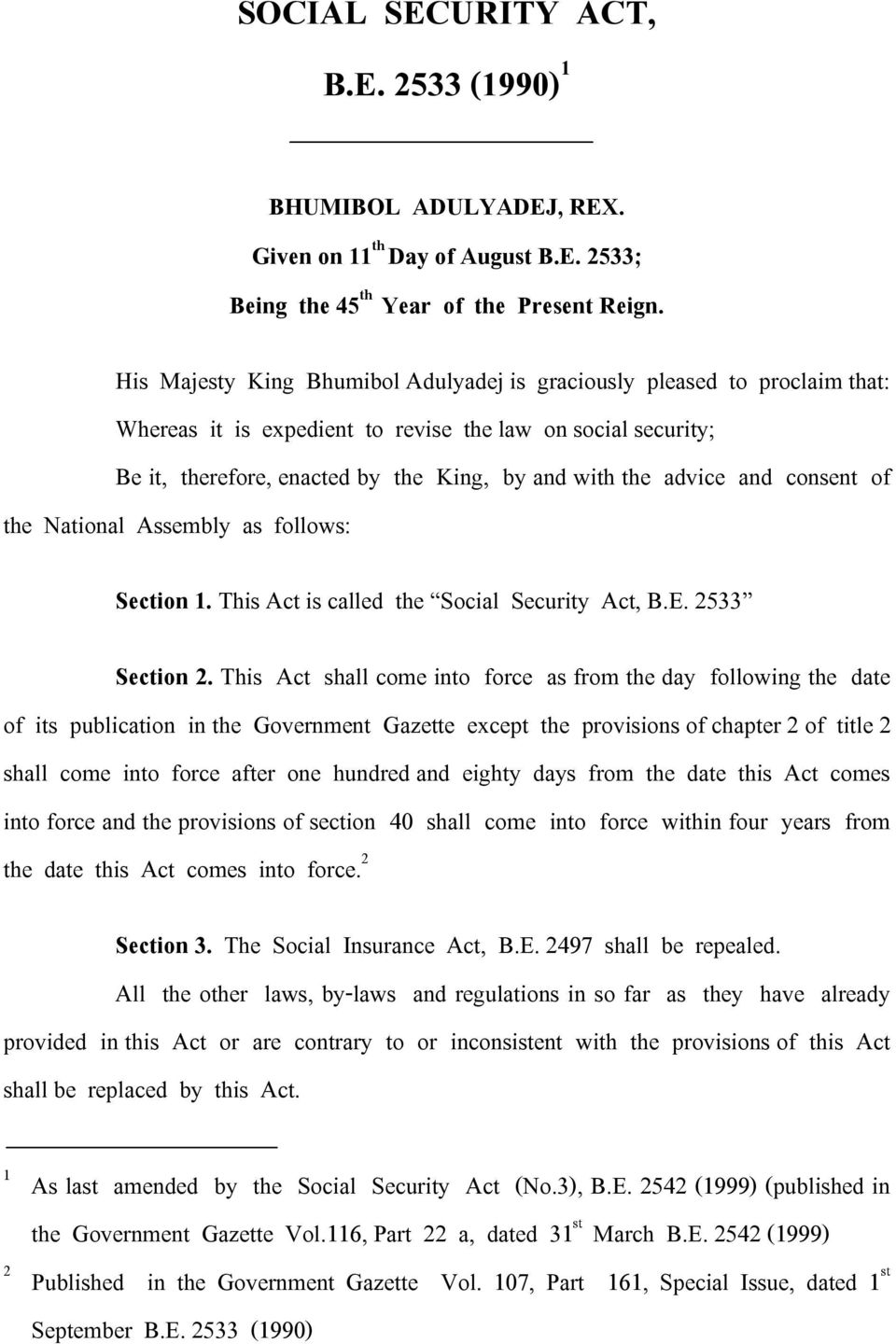 and consent of the National Assembly as follows: Section 1. This Act is called the Social Security Act, B.E. 2533 Section 2.