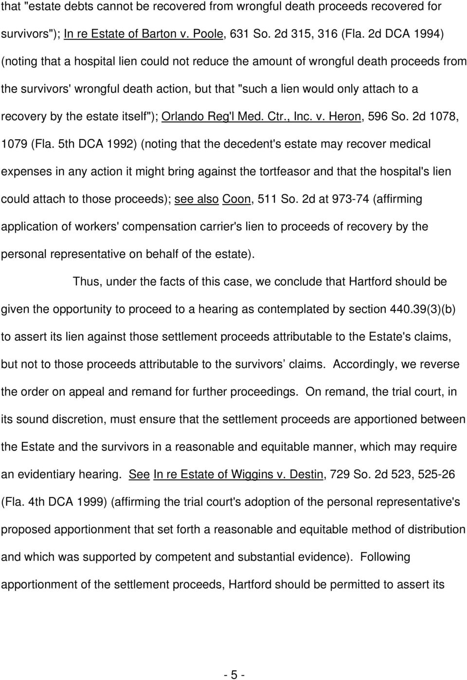 "estate itself""; Orlando Reg'l Med. Ctr., Inc. v. Heron, 596 So. 2d 1078, 1079 (Fla."