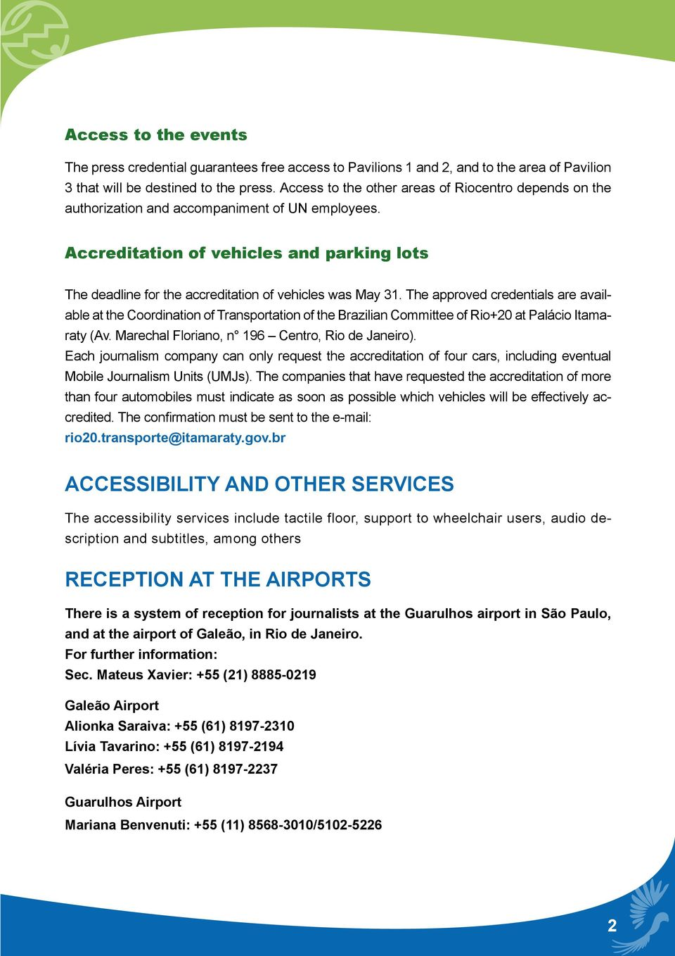 Accreditation of vehicles and parking lots The deadline for the accreditation of vehicles was May 31.