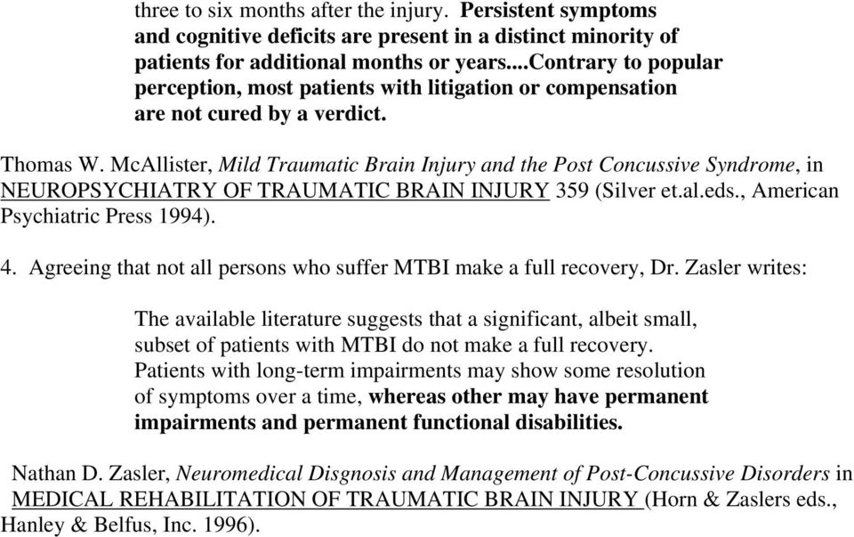 McAllister, Mild Traumatic Brain Injury and the Post Concussive Syndrome, in NEUROPSYCHIATRY OF TRAUMATIC BRAIN INJURY 359 (Silver et.al.eds., American Psychiatric Press 1994). 4.