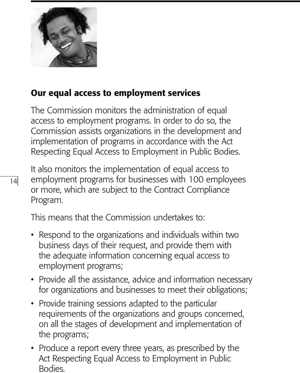 14 It also monitors the implementation of equal access to employment programs for businesses with 100 employees or more, which are subject to the Contract Compliance Program.