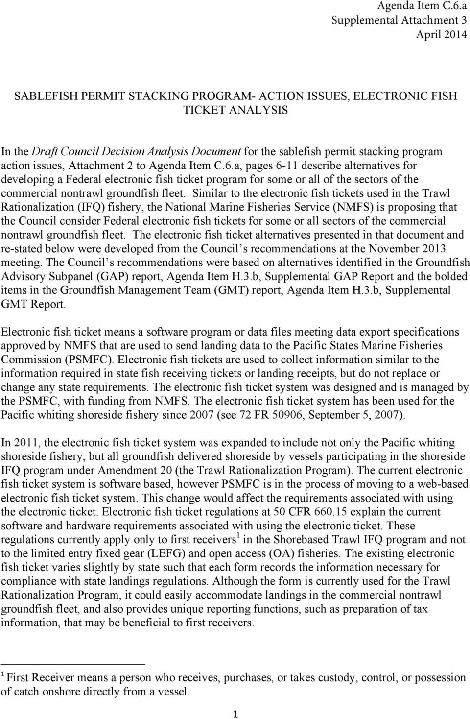 stacking program action issues, Attachment 2 to a, pages 6-11 describe alternatives for developing a Federal electronic fish ticket program for some or all of the sectors of the commercial nontrawl