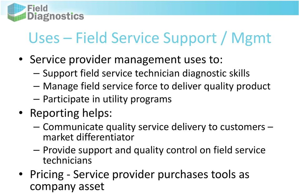 Reporting helps: Communicate quality service delivery to customers market differentiator Provide support