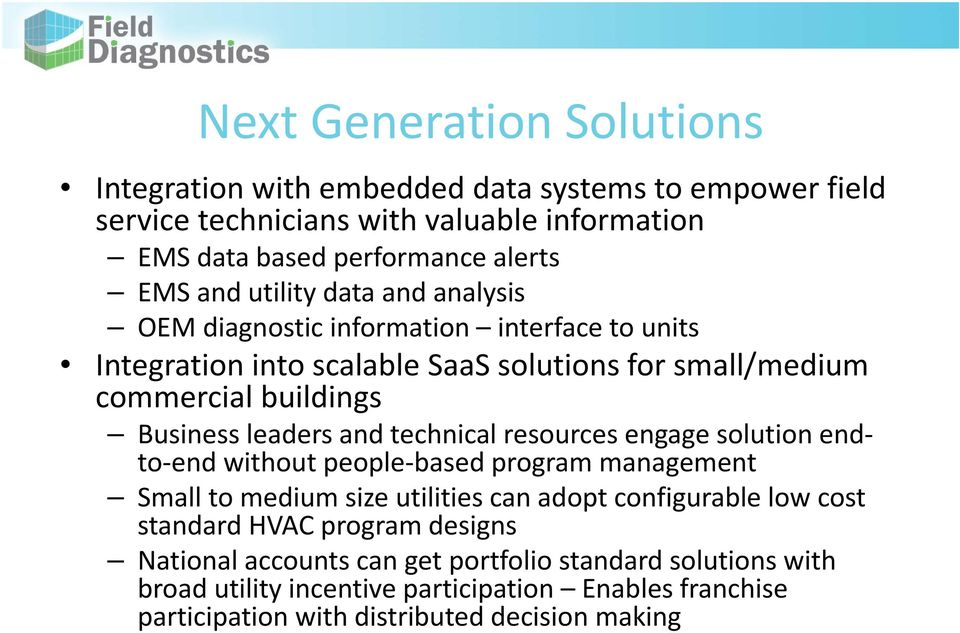 and technical resources engage solution endto end without people based program management Small to medium size utilities can adopt configurable low cost standard HVAC