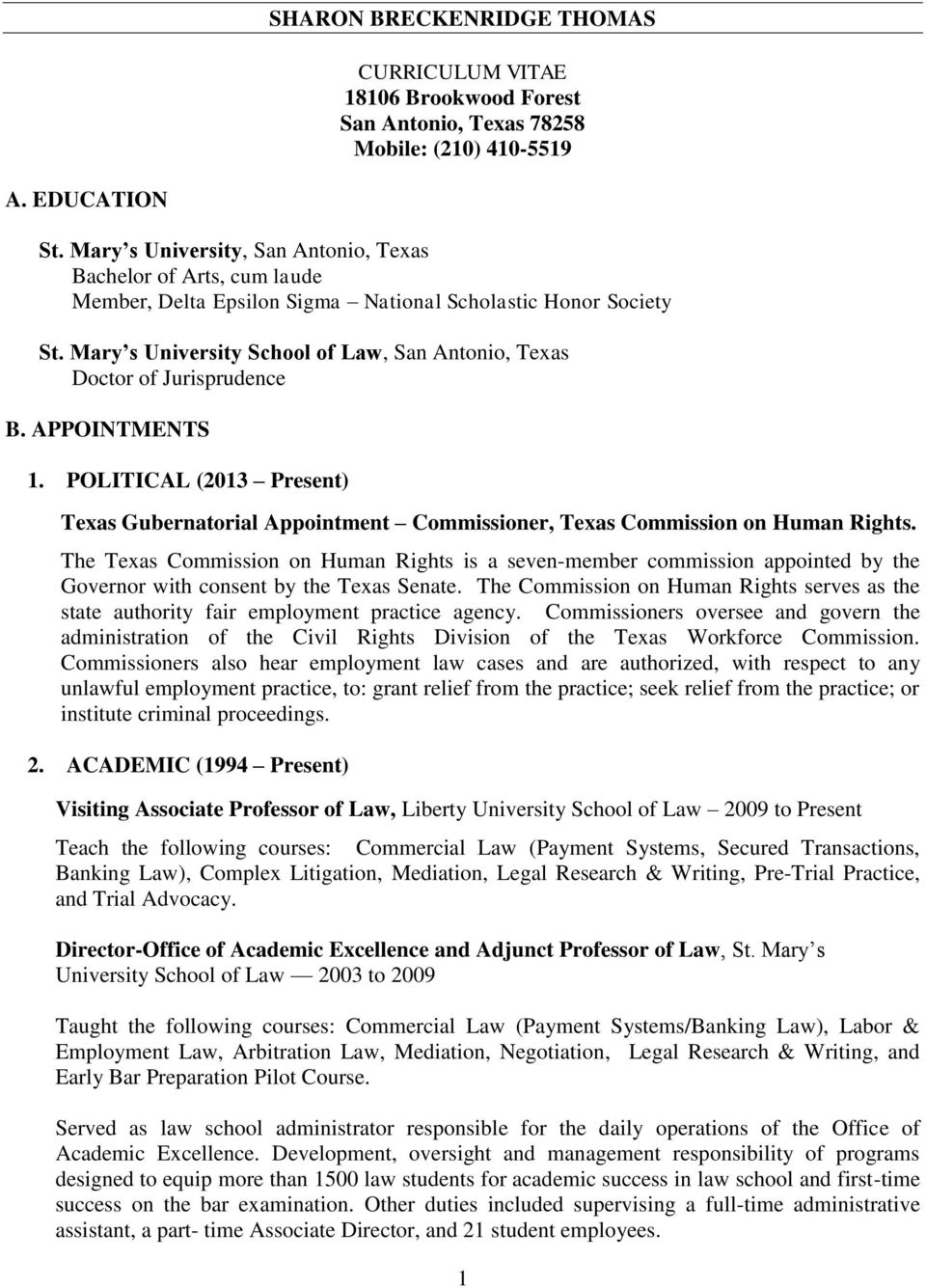 Mary s University School of Law, San Antonio, Texas Doctor of Jurisprudence B. APPOINTMENTS 1. POLITICAL (2013 Present) Texas Gubernatorial Appointment Commissioner, Texas Commission on Human Rights.
