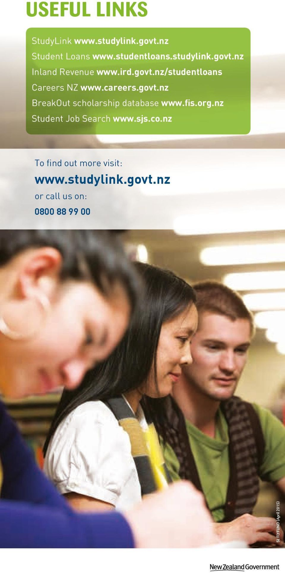 fis.org.nz Student Job Search www.sjs.co.nz To find out more visit: www.studylink.govt.