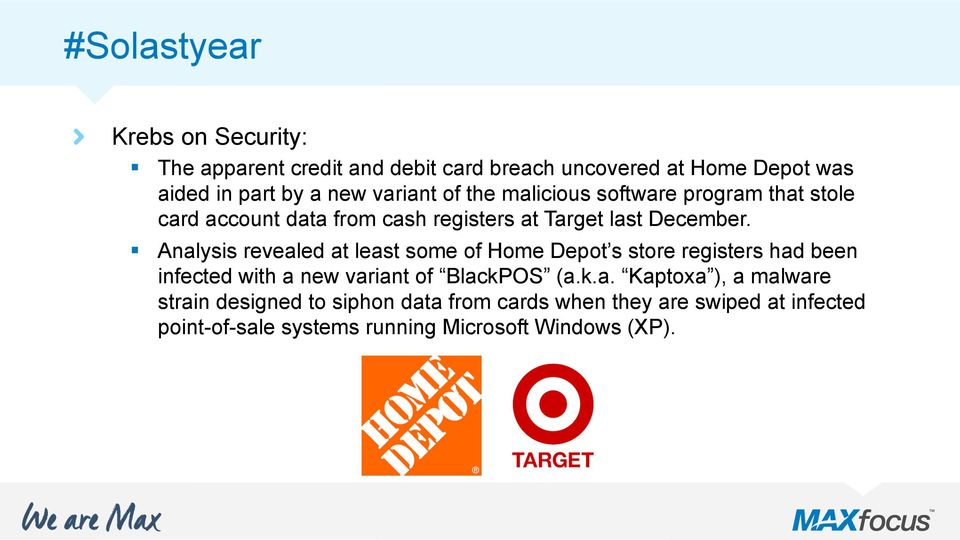 Analysis revealed at least some of Home Depot s store registers had been infected with a new variant of BlackPOS (a.k.a.