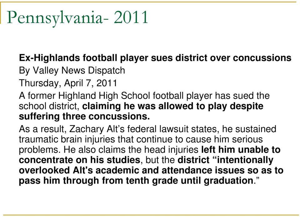 As a result, Zachary Alt s federal lawsuit states, he sustained traumatic brain injuries that continue to cause him serious problems.