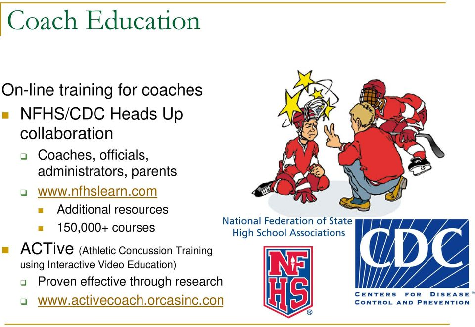 com Additional resources 150,000+ courses ACTive (Athletic Concussion