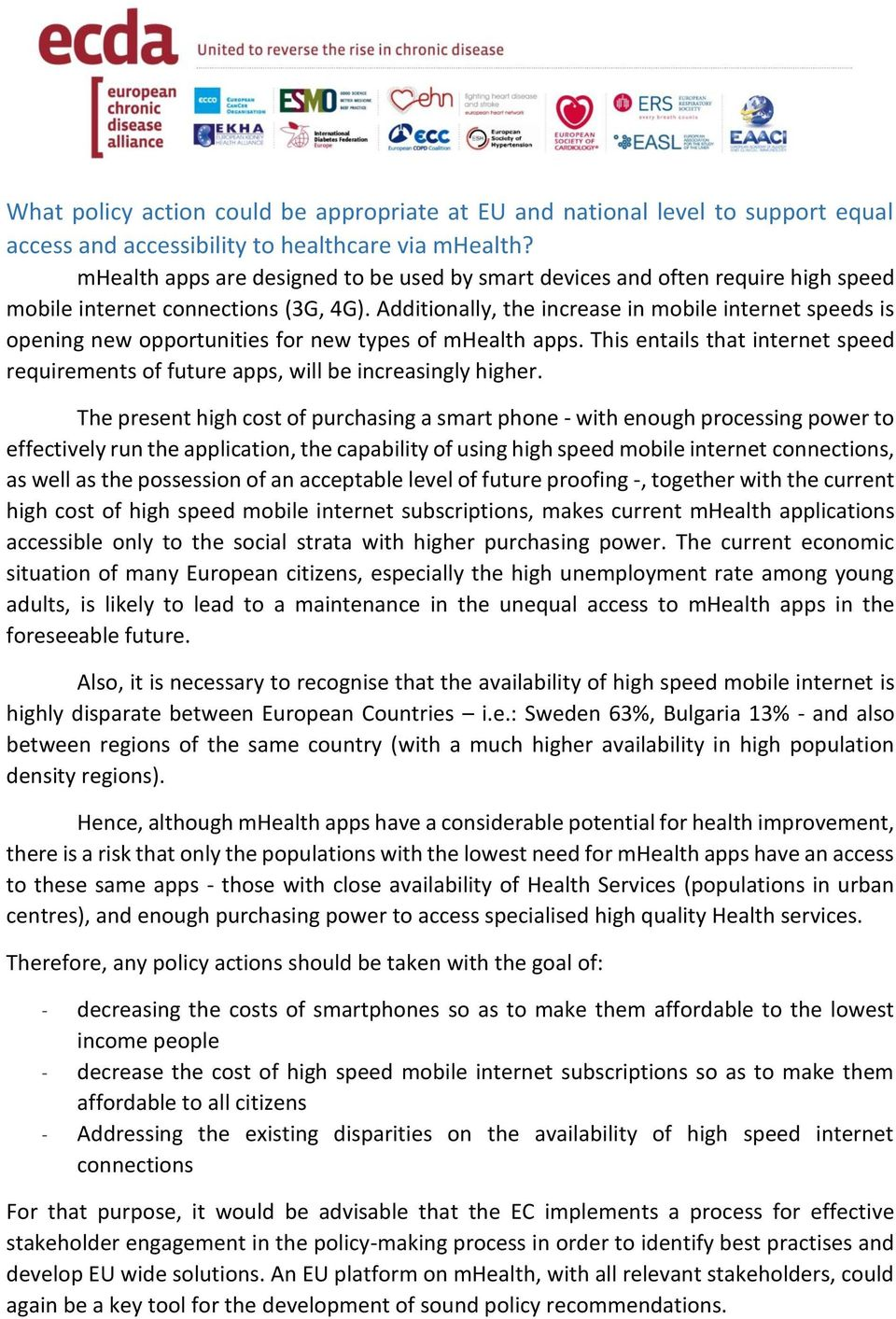 Additionally, the increase in mobile internet speeds is opening new opportunities for new types of mhealth apps.