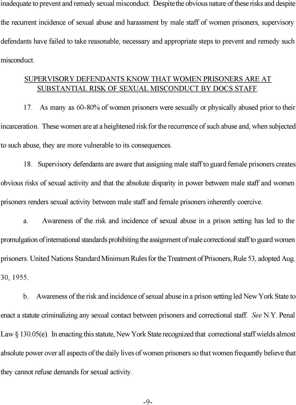 necessary and appropriate steps to prevent and remedy such misconduct. SUPERVISORY DEFENDANTS KNOW THAT WOMEN PRISONERS ARE AT SUBSTANTIAL RISK OF SEXUAL MISCONDUCT BY DOCS STAFF. 17.