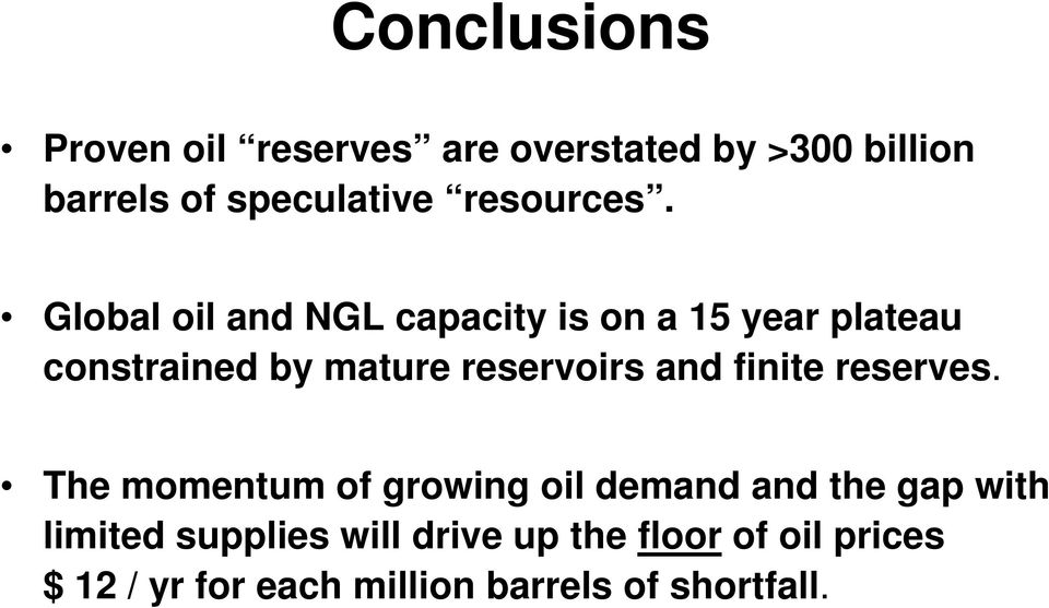 Global oil and NGL capacity is on a 15 year plateau constrained by mature reservoirs and