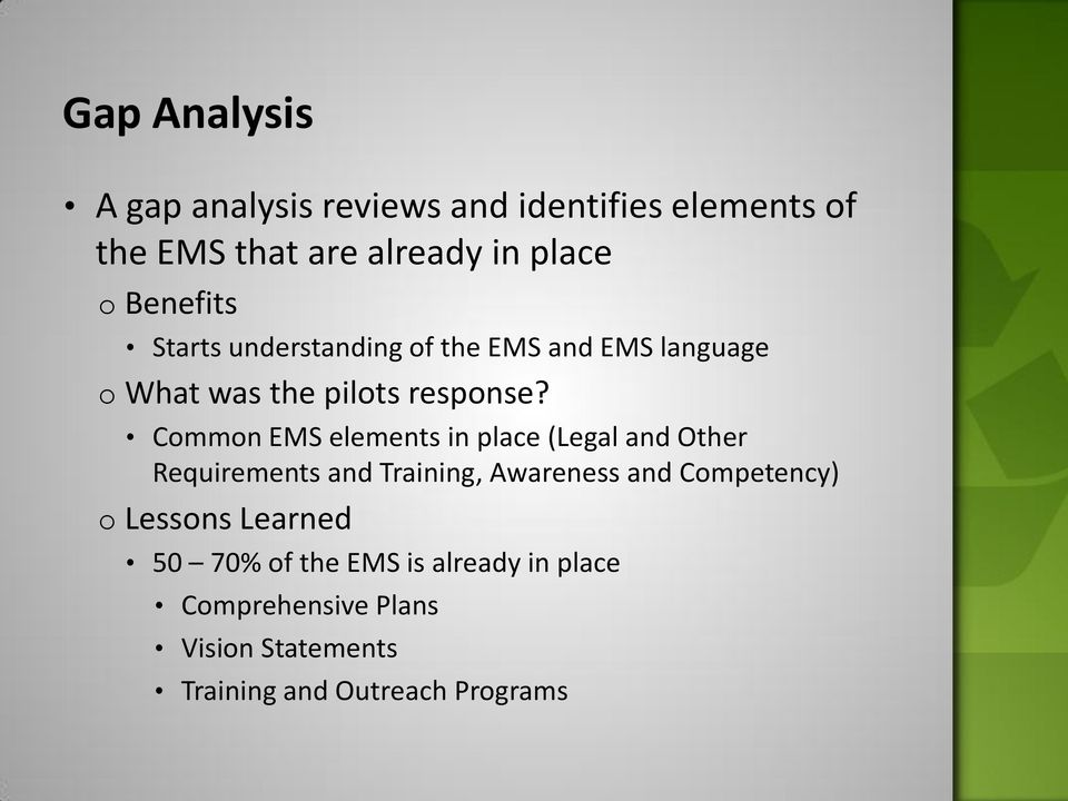 Common EMS elements in place (Legal and Other Requirements and Training, Awareness and Competency) o