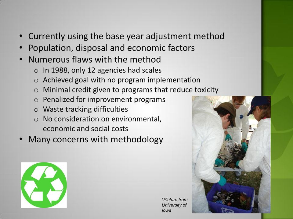 given to programs that reduce toxicity o Penalized for improvement programs o Waste tracking difficulties o No