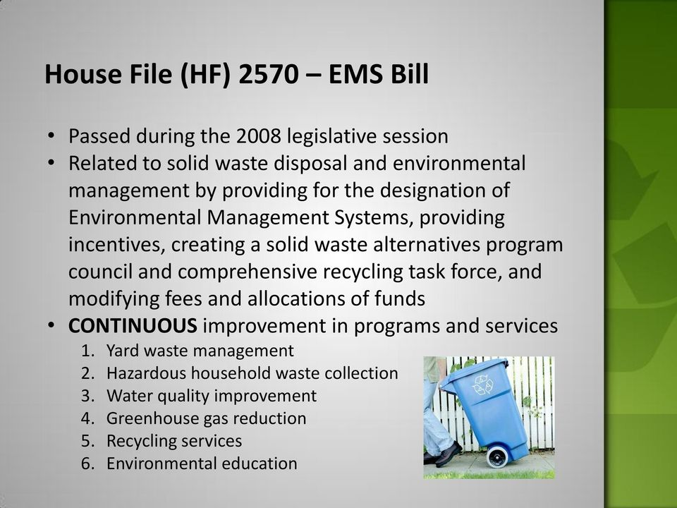 comprehensive recycling task force, and modifying fees and allocations of funds CONTINUOUS improvement in programs and services 1.