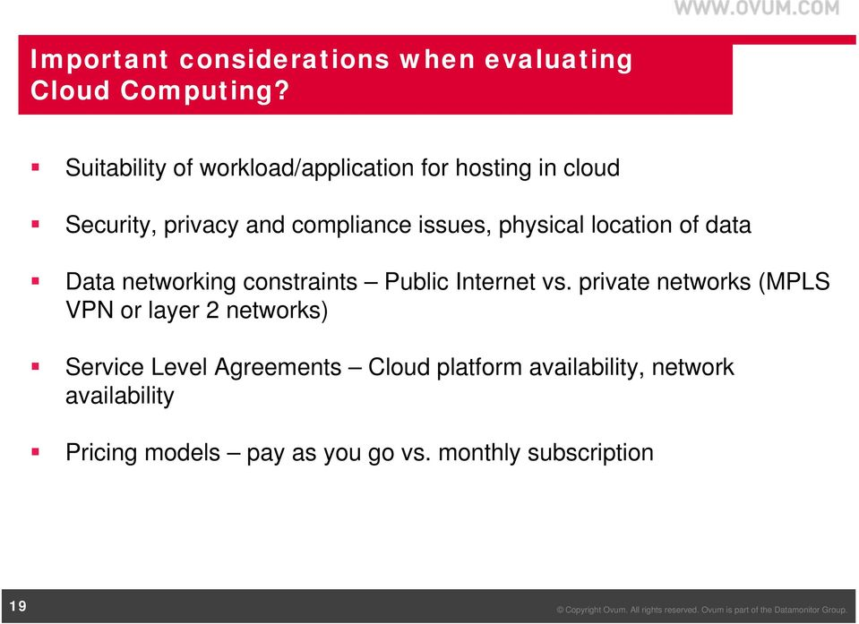physical location of data Data networking constraints Public Internet vs.
