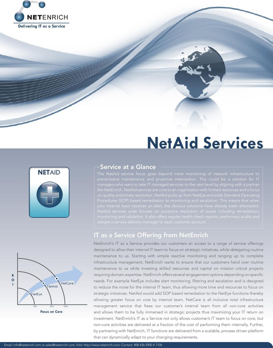 NetAid services are core to an organization with limited resources and a focus on quality and timely resolution.