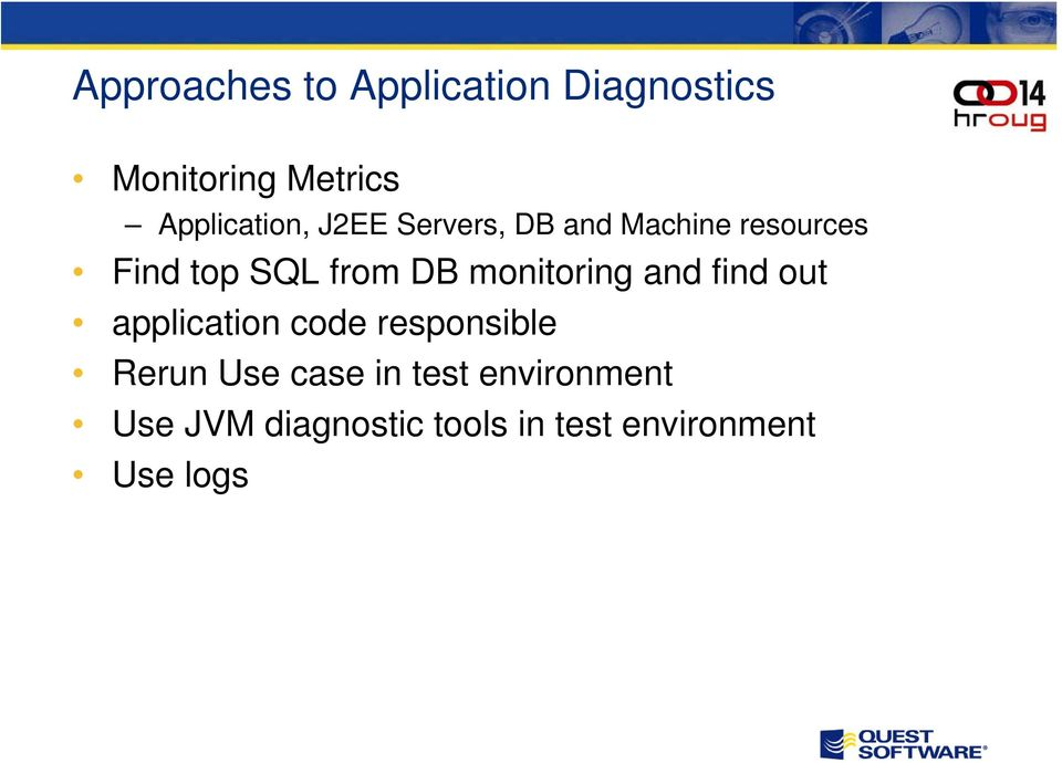 from DB monitoring and find out application code responsible Rerun