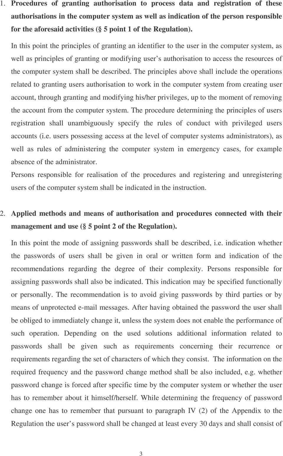 In this point the principles of granting an identifier to the user in the computer system, as well as principles of granting or modifying user s authorisation to access the resources of the computer