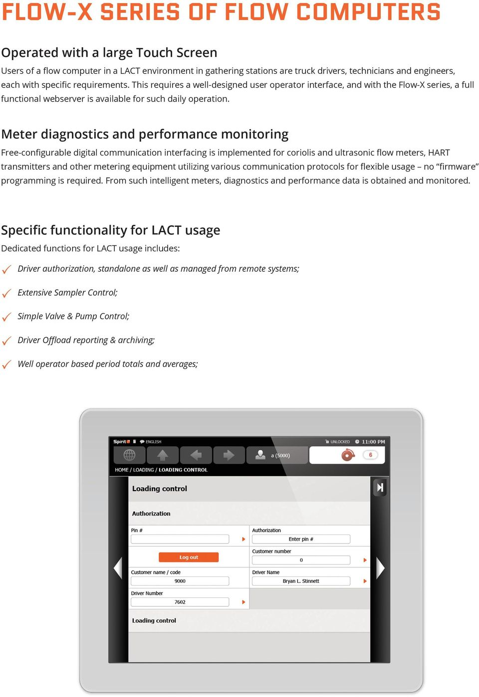 Meter diagnostics and performance monitoring Free-configurable digital communication interfacing is implemented for coriolis and ultrasonic flow meters, HART transmitters and other metering equipment