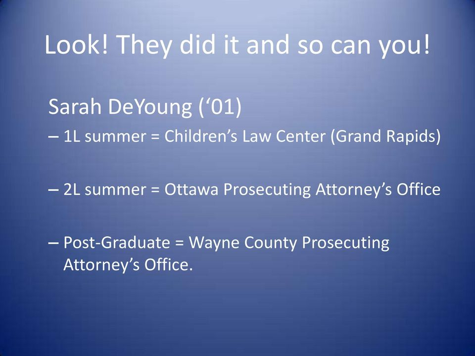 Center (Grand Rapids) 2L summer = Ottawa Prosecuting