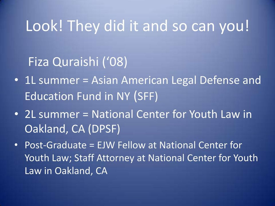 Fund in NY (SFF) 2L summer = National Center for Youth Law in Oakland, CA