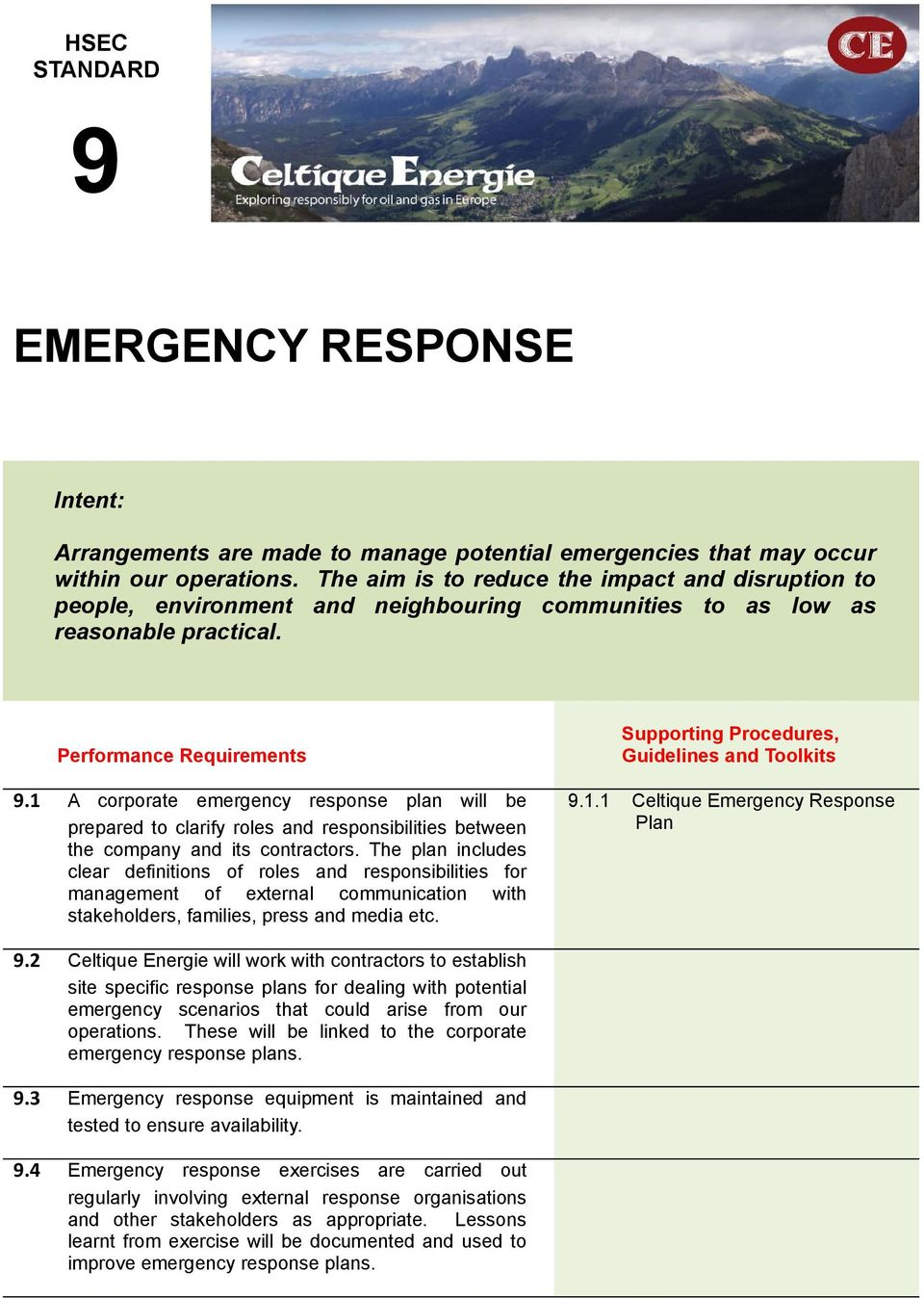1 A corporate emergency response plan will be prepared to clarify roles and responsibilities between the company and its contractors.