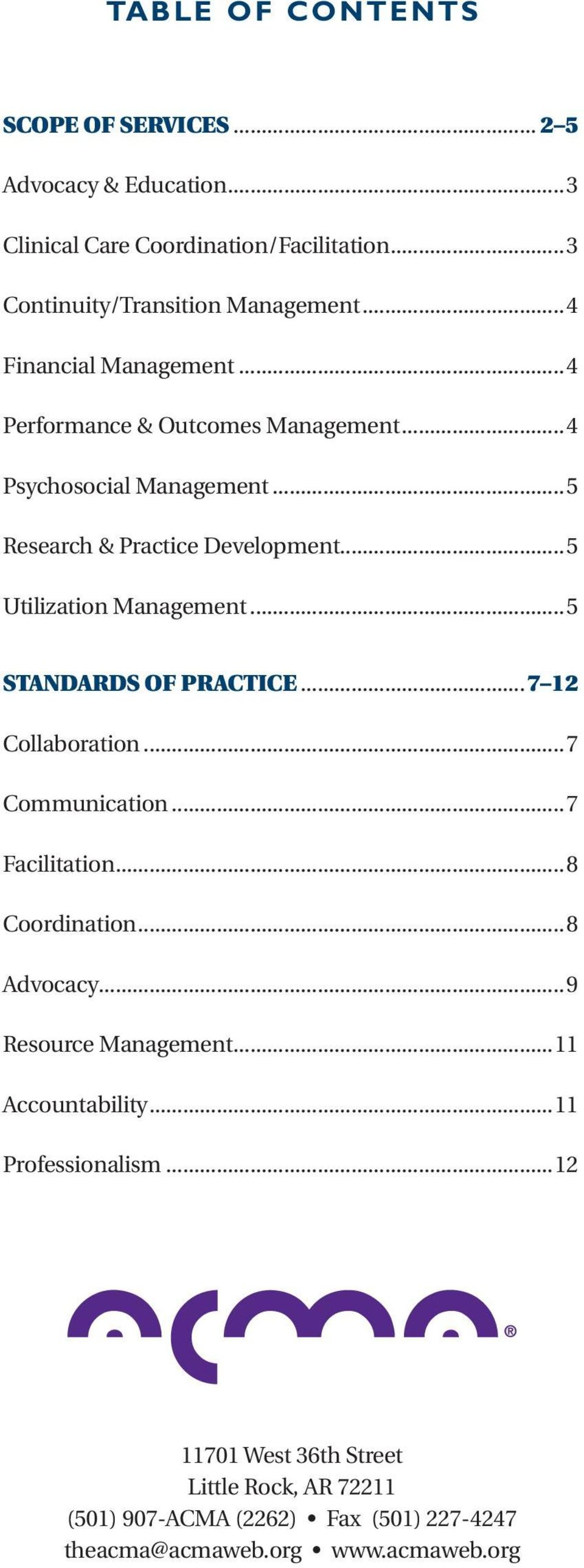 ..5 Utilization Management... 5 STANDARDS OF PRACTICE... 7 12 Collaboration... 7 Communication... 7 Facilitation... 8 Coordination... 8 Advocacy.