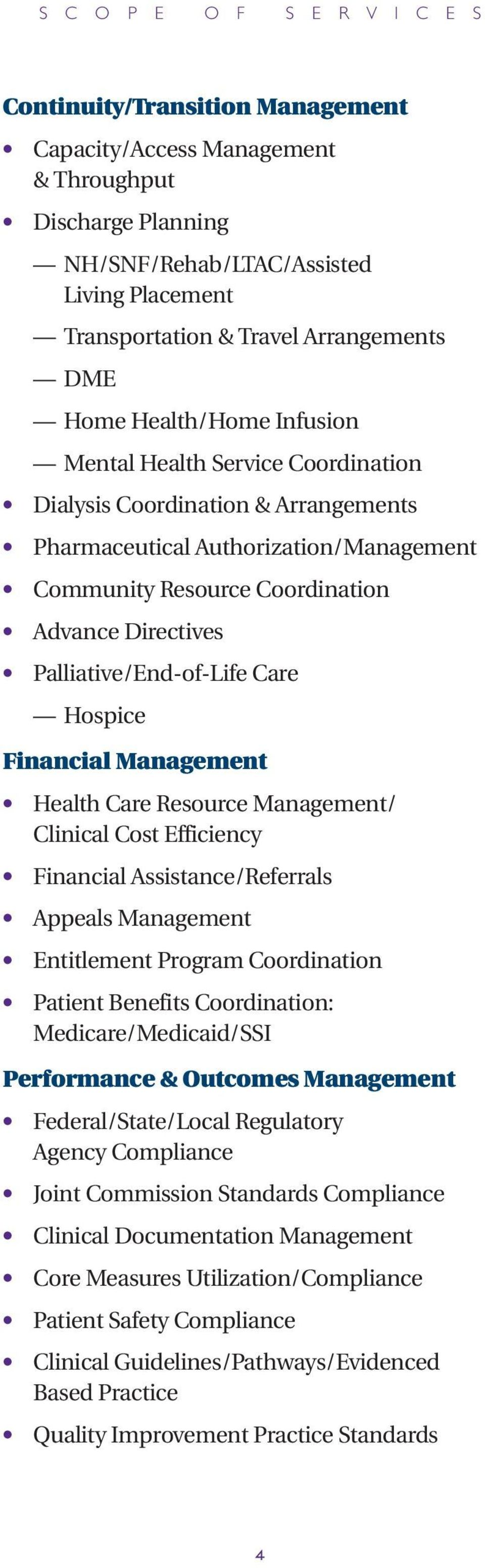 Directives Palliative/End-of-Life Care Hospice Financial Management Health Care Resource Management/ Clinical Cost Efficiency Financial Assistance/Referrals Appeals Management Entitlement Program