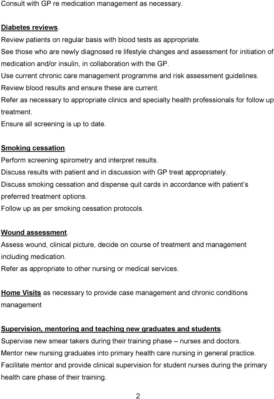 Use current chronic care management programme and risk assessment guidelines. Review blood results and ensure these are current.