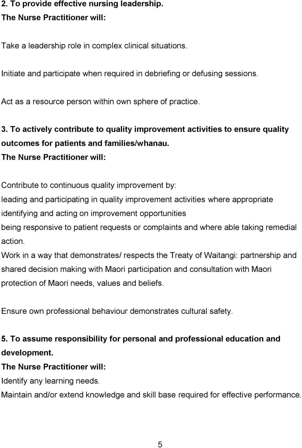Contribute to continuous quality improvement by: leading and participating in quality improvement activities where appropriate identifying and acting on improvement opportunities being responsive to