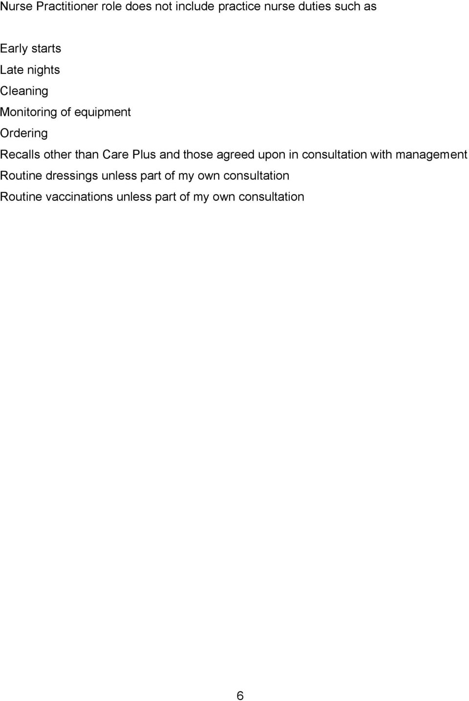 Care Plus and those agreed upon in consultation with management Routine dressings