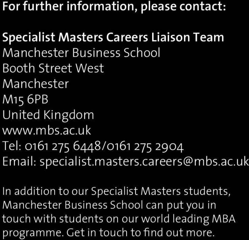 uk Tel: 0161 275 6448/0161 275 2904 Email: specialist.masters.careers@mbs.ac.