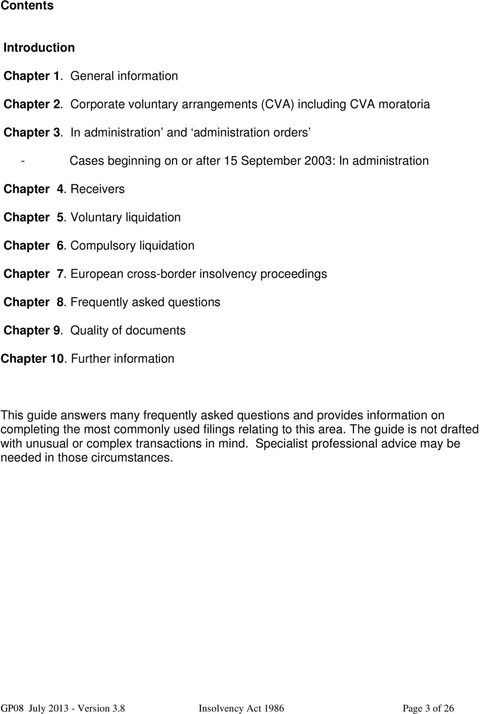 Compulsory liquidation Chapter 7. European cross-border insolvency proceedings Chapter 8. Frequently asked questions Chapter 9. Quality of documents Chapter 10.