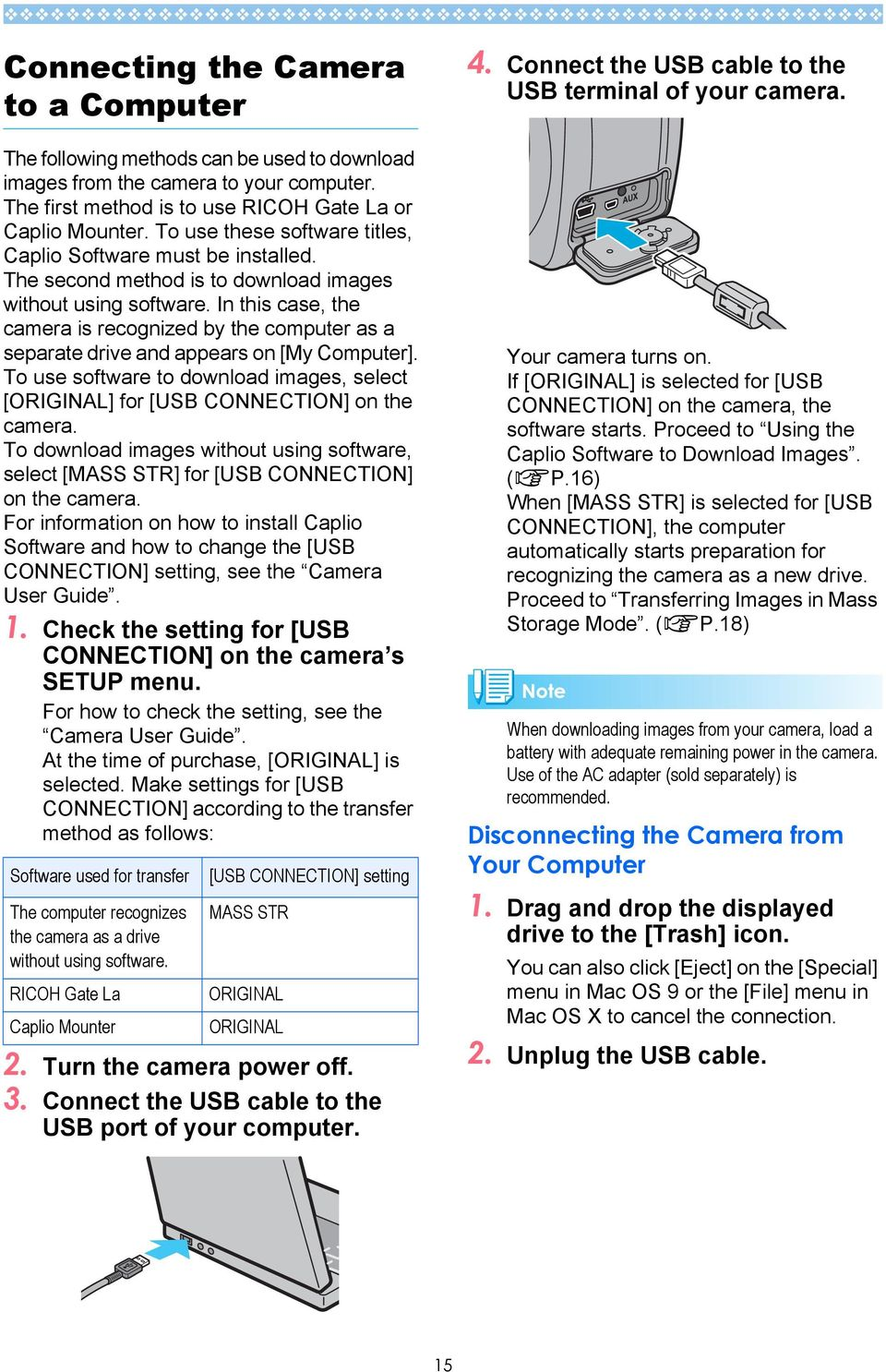 In this case, the camera is recognized by the computer as a separate drive and appears on [My Computer]. To use software to download images, select [ORIGINAL] for [USB CONNECTION] on the camera.
