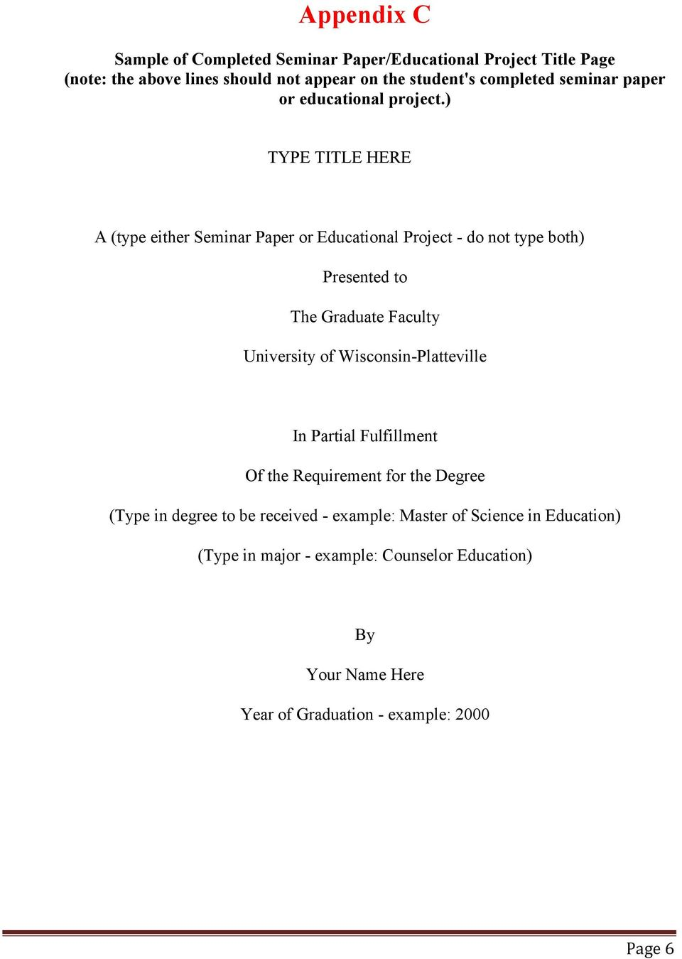 A (type either Seminar Paper r Educatinal Prject - d nt type bth) Presented t The Graduate Faculty University f Wiscnsin-Platteville.