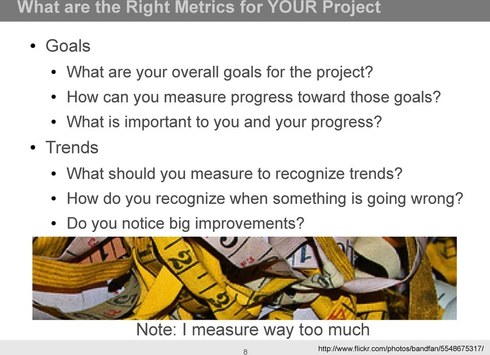 Trends What should you measure to recognize trends?