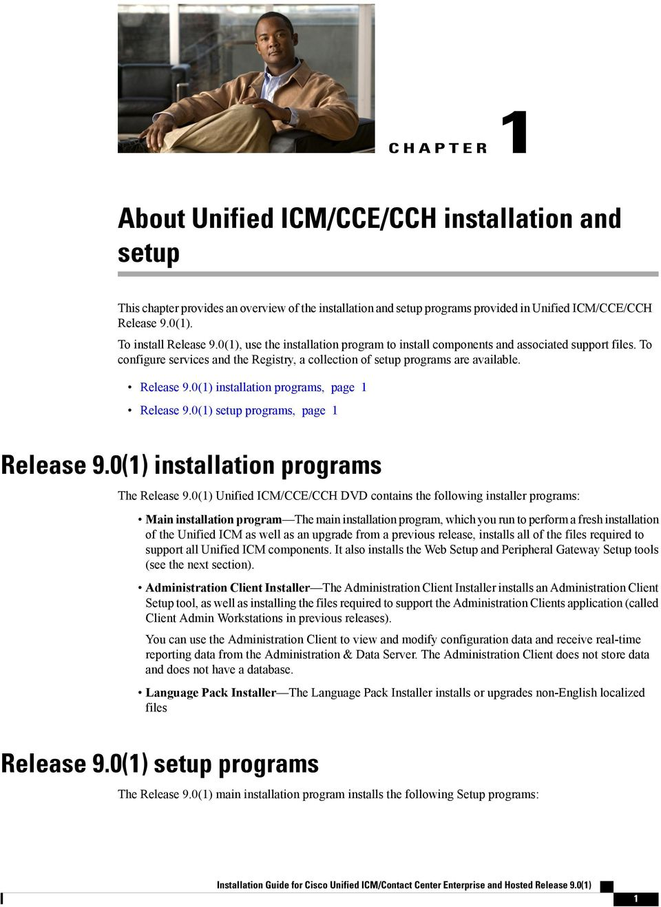 Release 9.0(1) installation programs, page 1 Release 9.0(1) setup programs, page 1 Release 9.0(1) installation programs The Release 9.