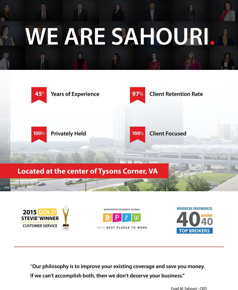 Located at the center of Tysons Corner, VA 2015 GOLD STEVIE WINNER CUSTOMER SERVICE BUSINESS