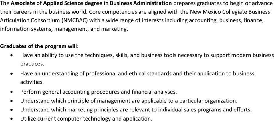 management, and marketing. Graduates of the program will: Have an ability to use the techniques, skills, and business tools necessary to support modern business practices.