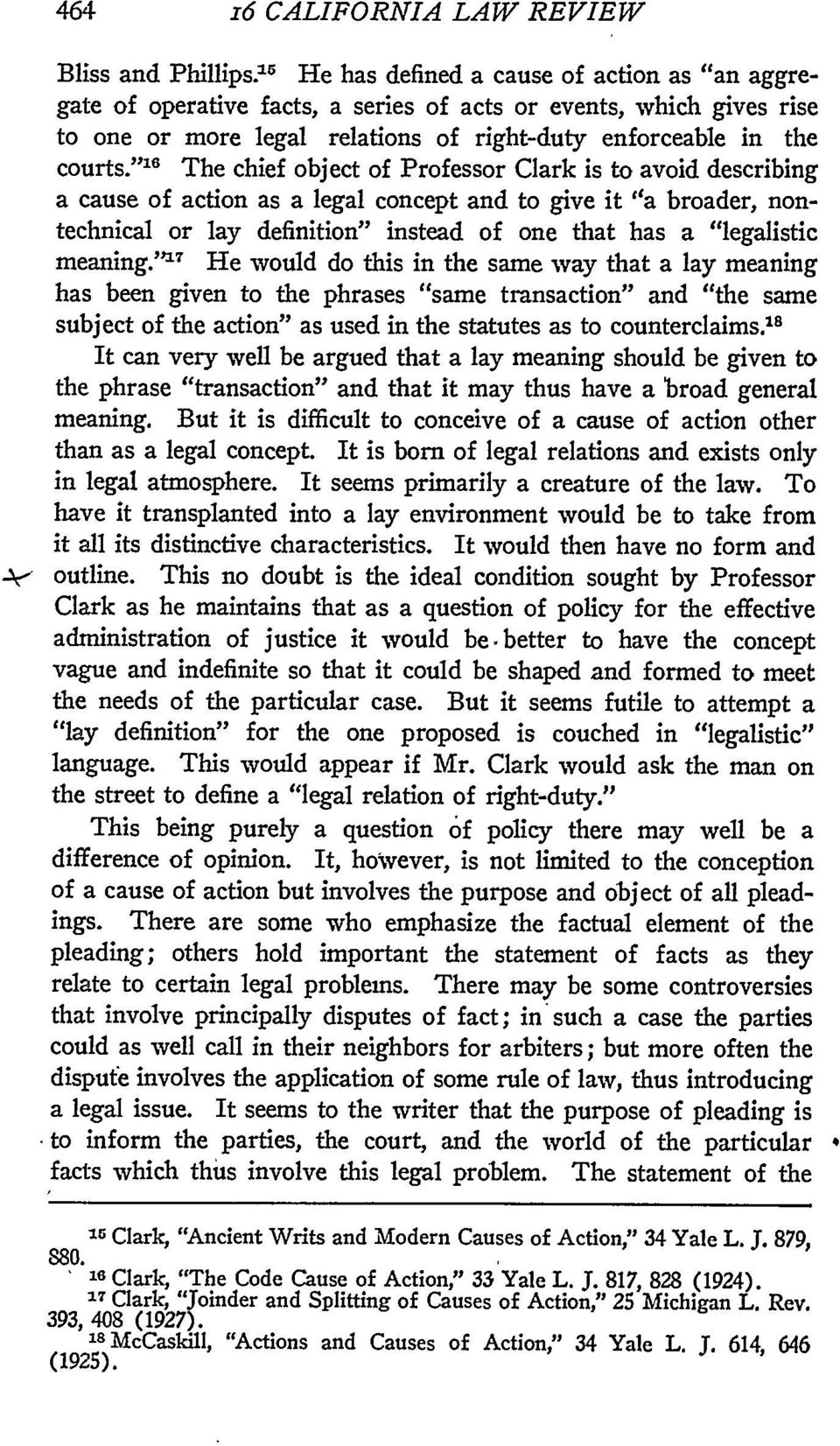"""' 6 The chief object of Professor Clark is to avoid describing a cause of action as a legal concept and to give it ""a broader, nontechnical or lay definition"" instead of one that has a ""legalistic"