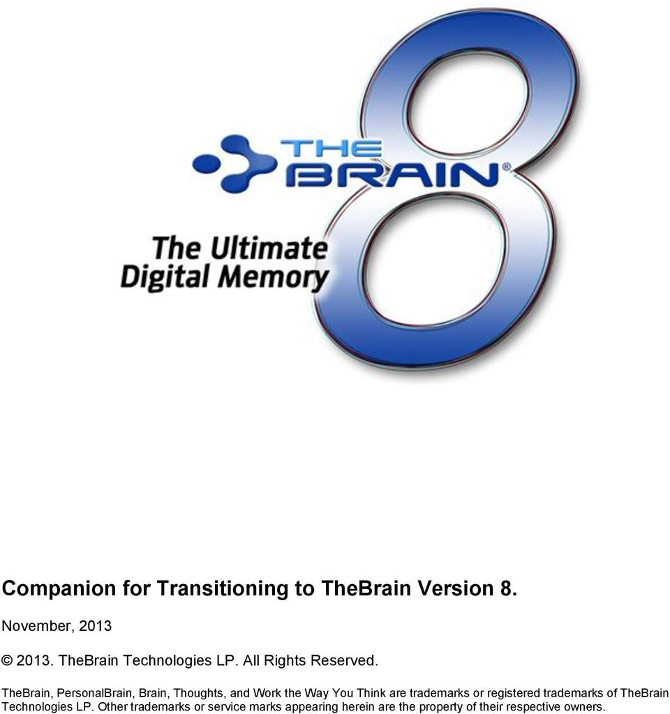 TheBrain, PersonalBrain, Brain, Thoughts, and Work the Way You Think are trademarks or