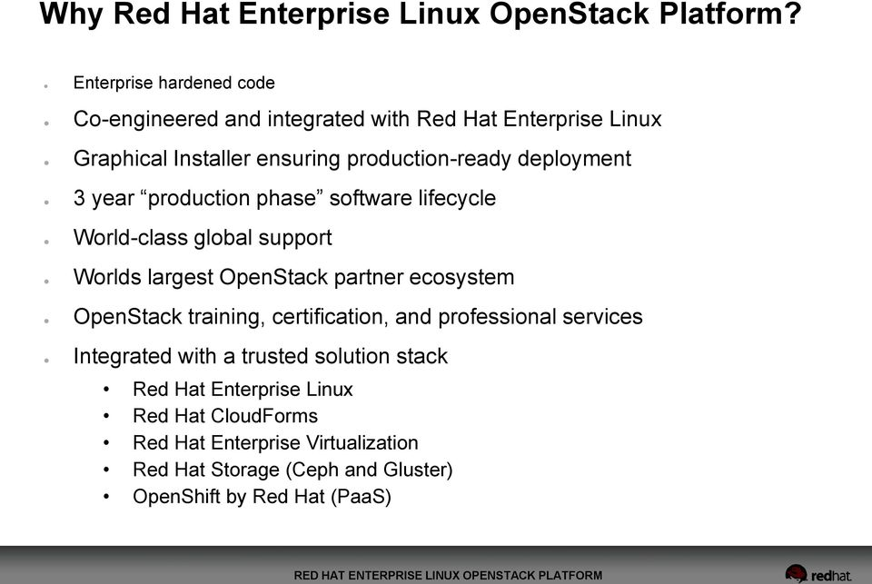 deployment 3 year production phase software lifecycle World-class global support Worlds largest OpenStack partner ecosystem OpenStack